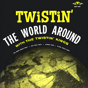 The Twistin' Kings' one and only LP, the little-heard, little-bought 'Twistin' The World Around', released ready for Christmas 1961. Digital image from an original scan by Gordon Frewin. All applicable rights reserved.
