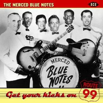 The Merced Blue Notes' one and only CD compilation, 'Get Your Kicks On Route 99'.