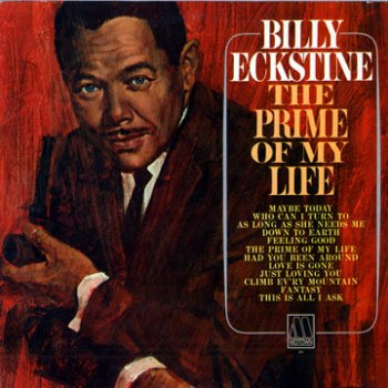 Billy Eckstine's first Motown album, 'The Prime Of My Life', which featured this song. The title reads like a pre-emptive defence against ageist criticism: the LP was released when Billy was 51.