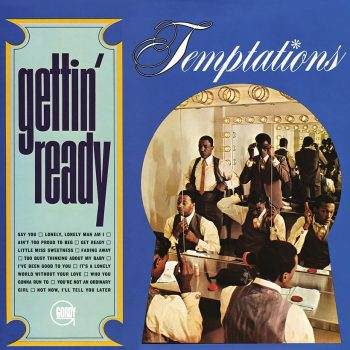 The Temptations' 1966 album 'Gettin' Ready', for which this was effectively the title track.
